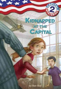 Kidnapped at the Capital by Ron Roy, Liza Woodruff, Timothy Bush (9780307265142) - PaperBack - Children's Fiction Older Readers (8-10)