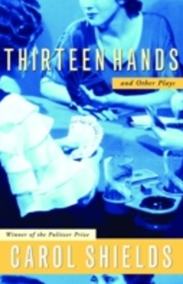 Thirteen Hands And Other Plays