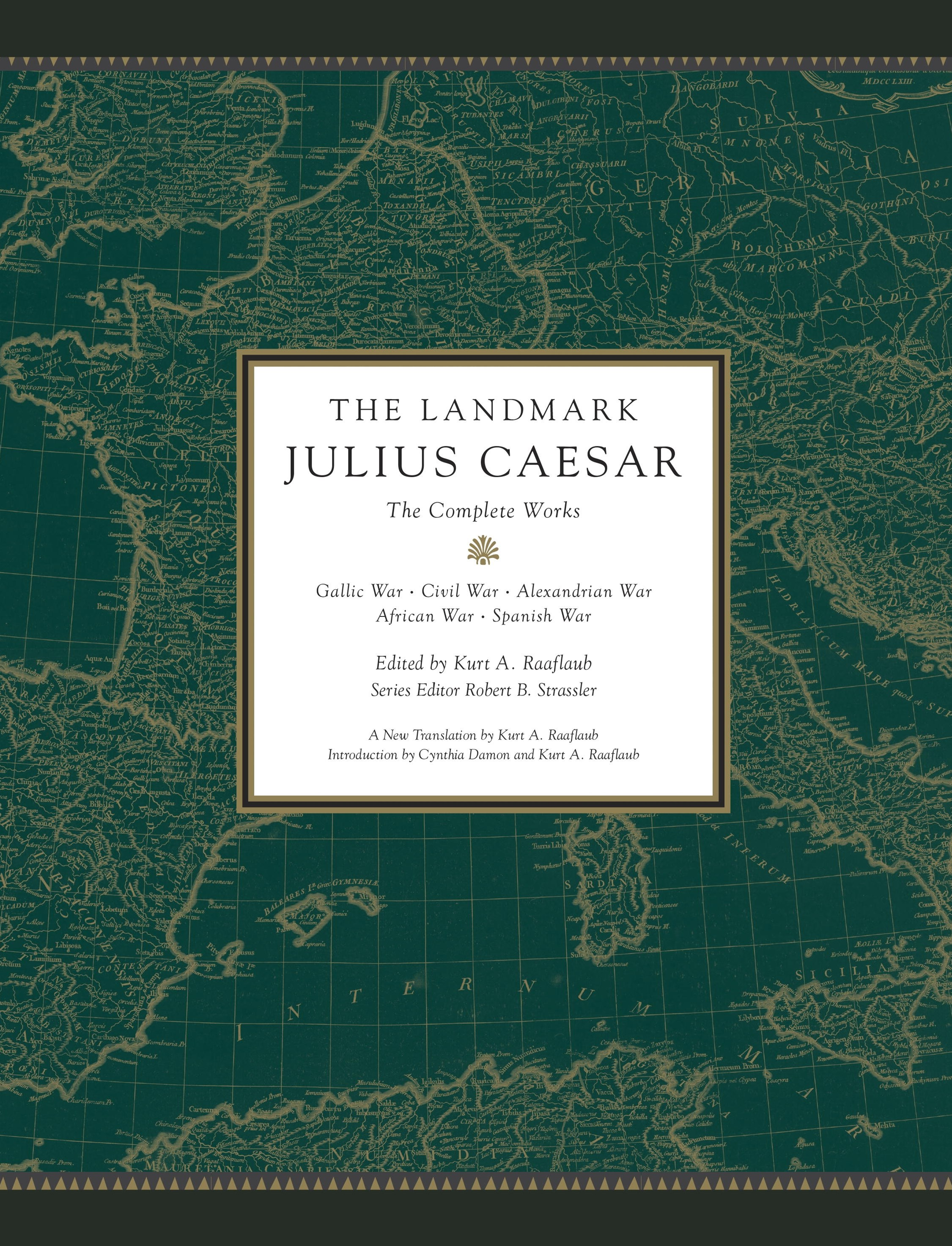 The Landmark Julius Caesar: The Complete Works: Gallic War, Civil War, Alexandrian War, African War, and Spanish War