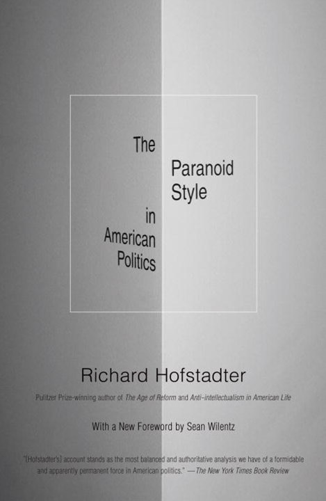 Paranoid Style in American Politics, and Other Essays
