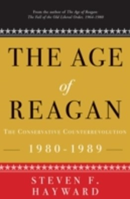 Age of Reagan: The Conservative Counterrevolution