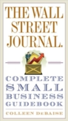 Wall Street Journal. Complete Small Business Guidebook