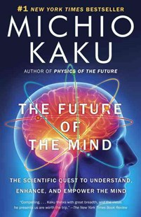 The Future of the Mind by Michio Kaku (9780307473349) - PaperBack - Science & Technology Biology