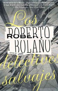 Los Detectives Salvajes by Roberto Bolaño (9780307476111) - PaperBack - Crime Mystery & Thriller