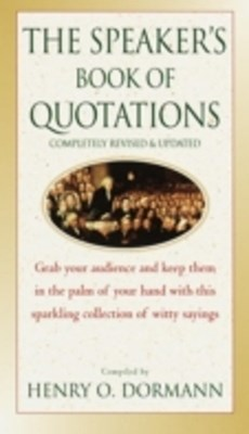 Speaker's Book of Quotations, Completely Revised and Updated