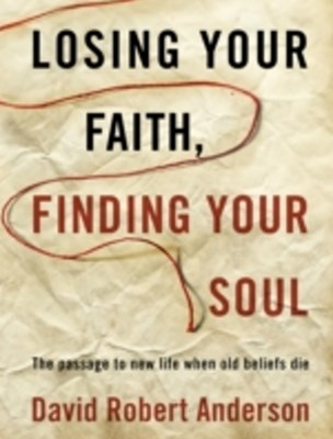 (ebook) Losing Your Faith, Finding Your Soul