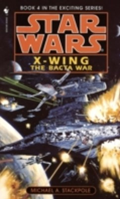 Bacta War: Star Wars Legends (X-Wing)