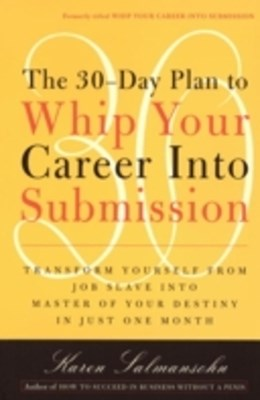 30-Day Plan to Whip Your Career Into Submission