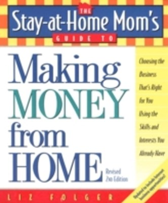 (ebook) Stay-at-Home Mom's Guide to Making Money from Home, Revised 2nd Edition