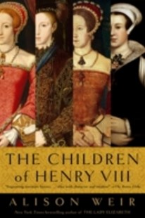(ebook) Children of Henry VIII - Biographies General Biographies