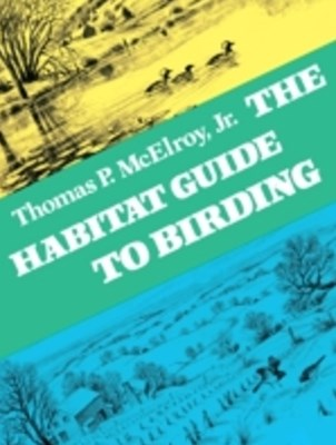 Habitat Guide to Birding