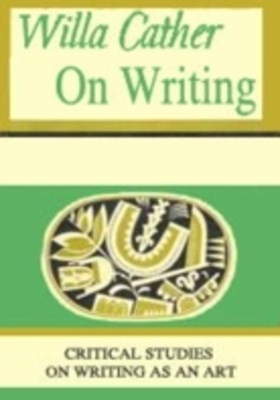 (ebook) Willa Cather On Writing