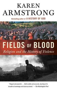 Fields of Blood by Karen Armstrong (9780307946966) - PaperBack - History