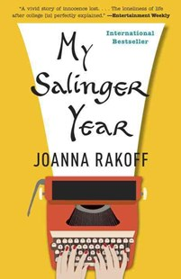 My Salinger Year by Joanna Rakoff (9780307947987) - PaperBack - Biographies General Biographies