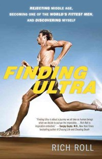 Finding Ultra, Revised and Updated Edition by Rich Roll (9780307952202) - PaperBack - Biographies General Biographies