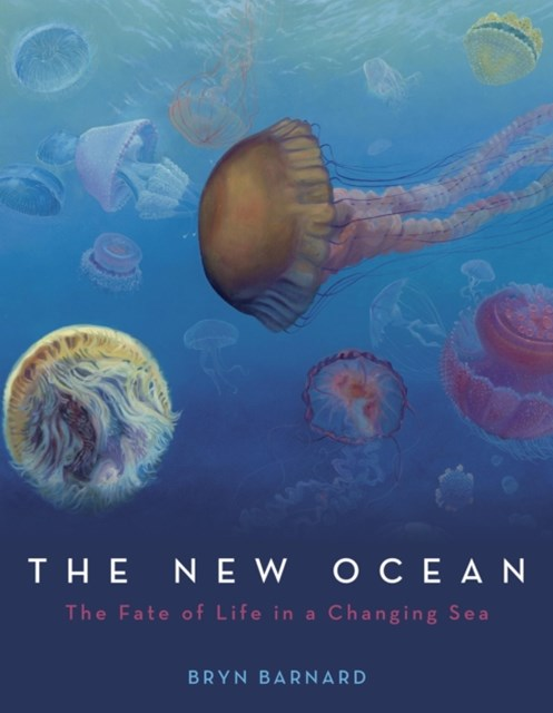 New Ocean: The Fate of Life in a Changing Sea