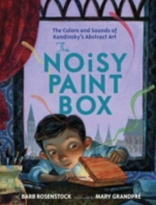 (ebook) Noisy Paint Box: The Colors and Sounds of Kandinsky's Abstract Art