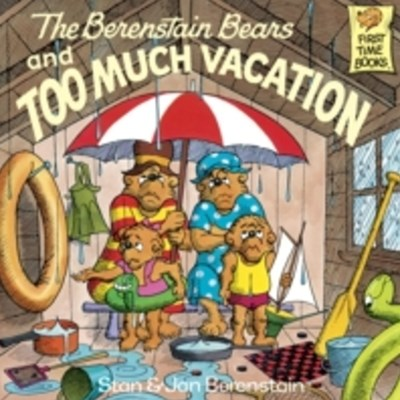 Berenstain Bears and Too Much Vacation