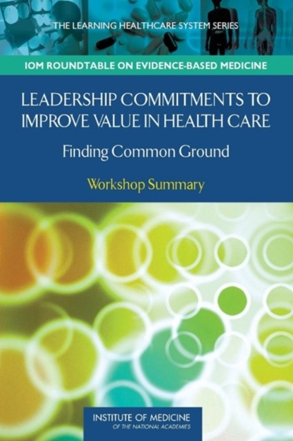 Leadership Commitments to Improve Value in Healthcare