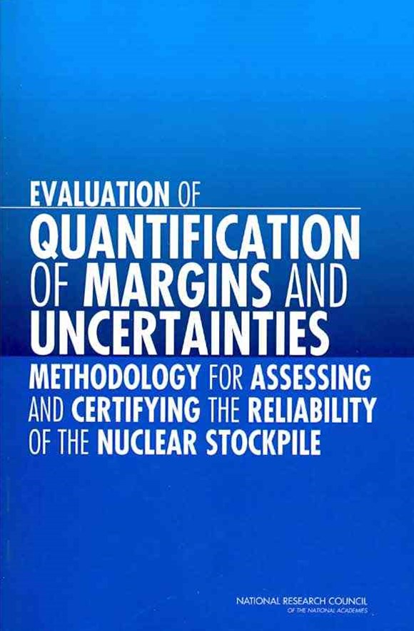 Evaluation of Quantification of Margins and Uncertainties Methodology for Assessing and Certifying the Reliability of the Nuclear Stockpile