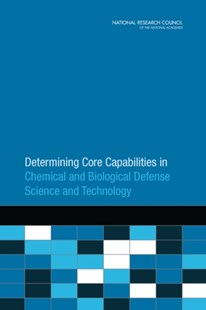 (ebook) Determining Core Capabilities in Chemical and Biological Defense Science and Technology - Military