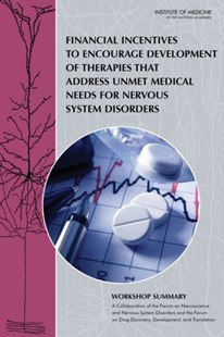 (ebook) Financial Incentives to Encourage Development of Therapies That Address Unmet Medical Needs for Nervous System Disorders - Reference Medicine