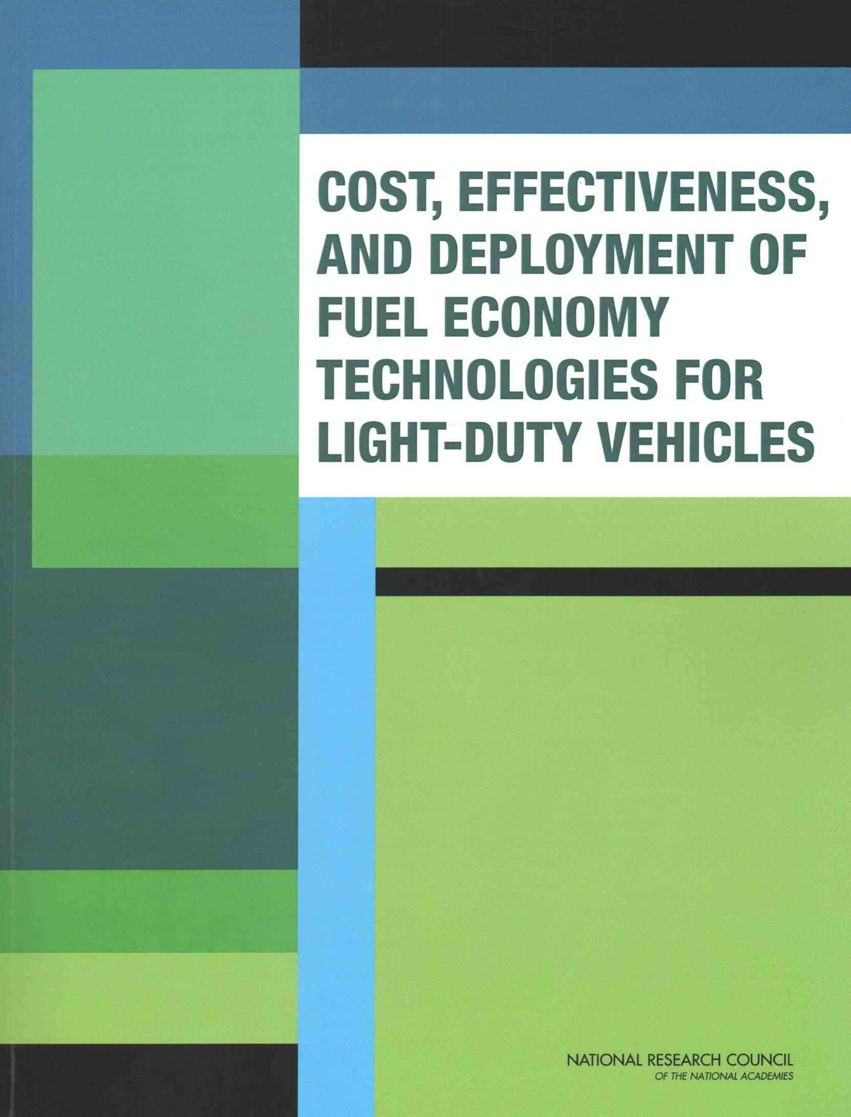 Cost, Effectiveness and Deployment of Fuel Economy Technologies for Light-Duty Vehicles