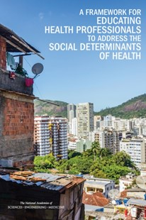 (ebook) Framework for Educating Health Professionals to Address the Social Determinants of Health - Education
