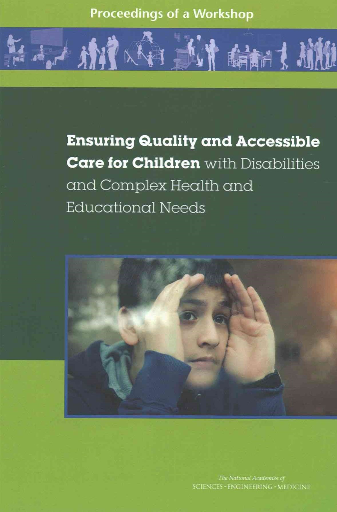 Ensuring Quality and Accessible Care for Children with Disabilities and Complex Health and Educational Needs