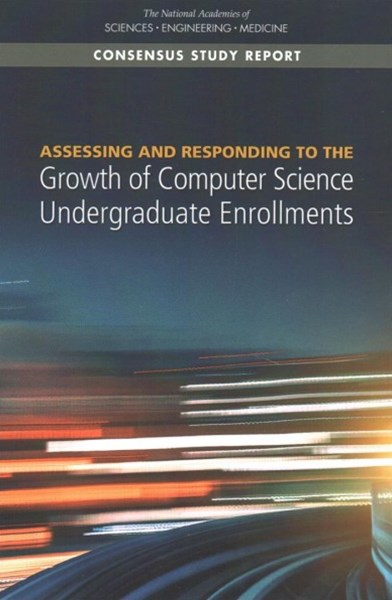 Assessing and Responding to the Growth of Computer Science Undergraduate Enrollments