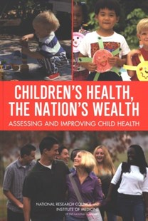 (ebook) Children's Health, the Nation's Wealth - Reference Medicine