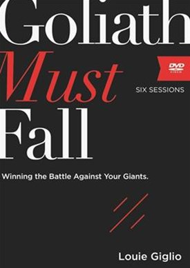 Goliath Must Fall DVD Study: Winning The Battle Against Your Giants