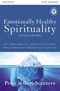 Emotionally Healthy Spirituality Course Workbook, Updated Edition: Discipleship That Deeply Changes Your Relationship With God