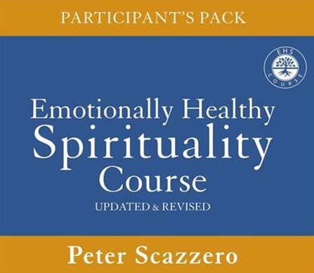 Emotionally Healthy Spirituality Course Participant's Pack: DiscipleshipThat Deeply Changes Your Relationship With God