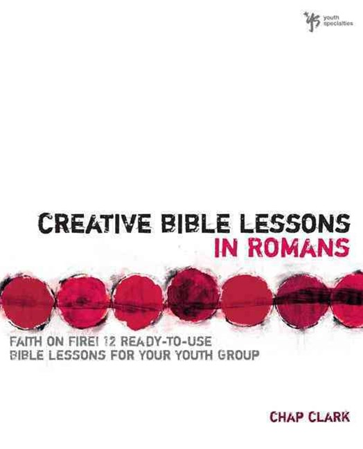 Creative Bible Lessons in Romans: Faith in Fire!
