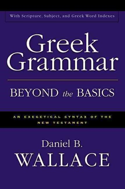 Greek Grammar Beyond the Basics