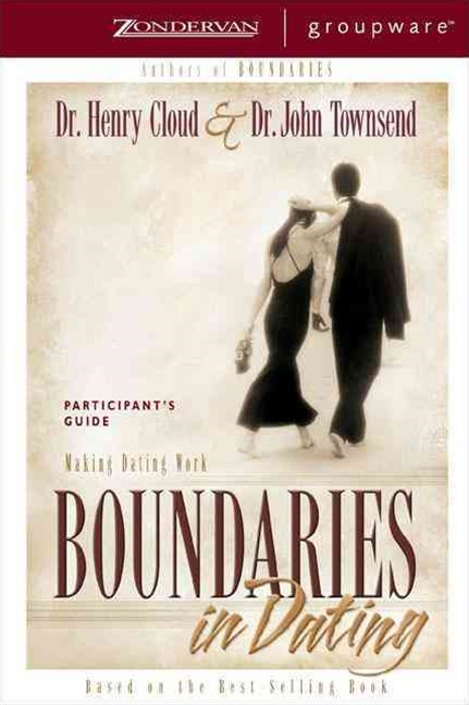 Boundaries in Dating Participant's Guide: Making Dating Work