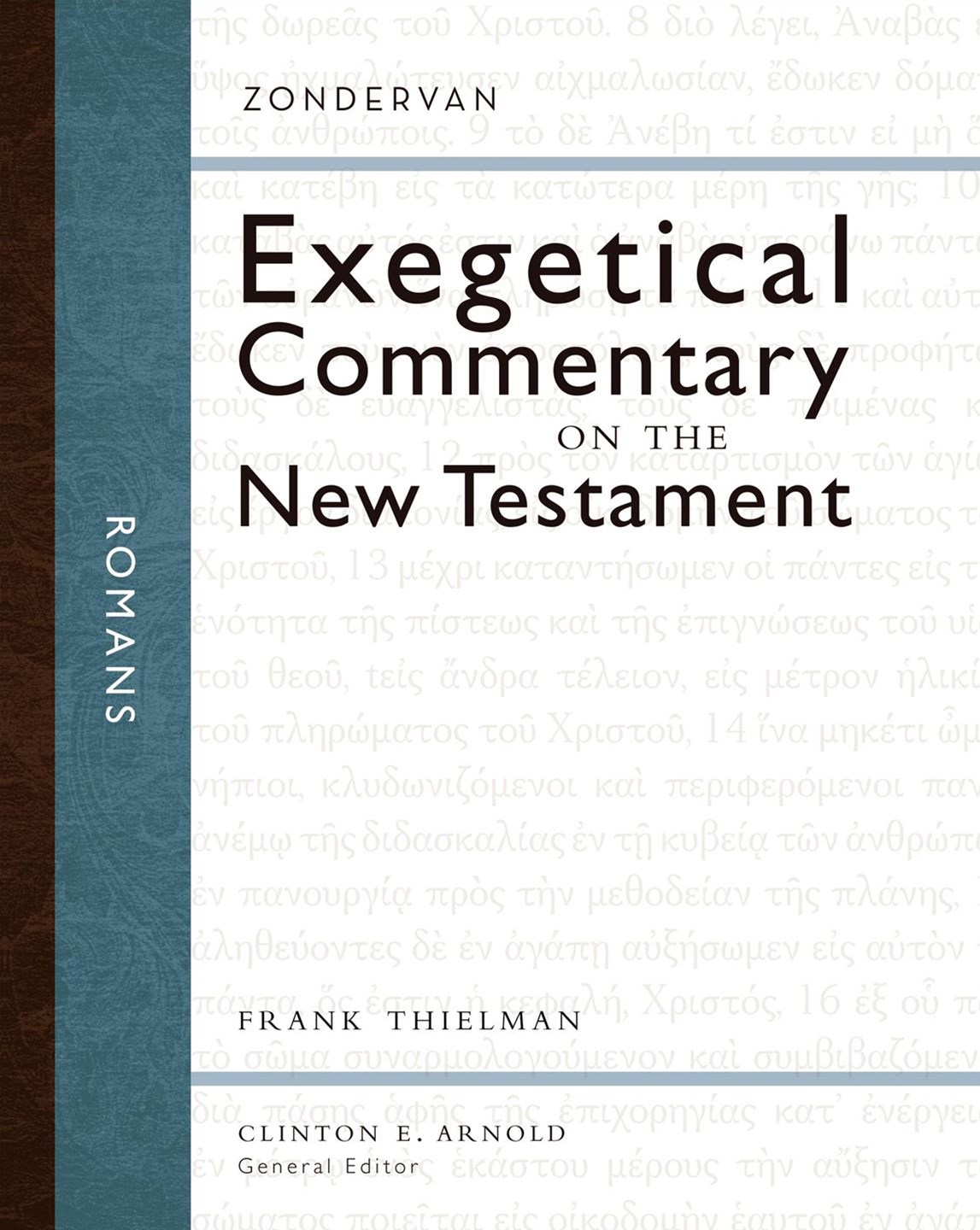Exegetical Commentary On The New Testament: Romans
