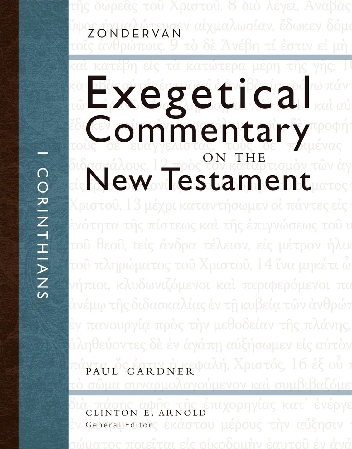 Exegetical Commentary On The New Testament: 1 Corinthians