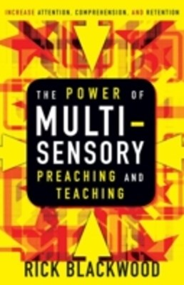Power of Multisensory Preaching and Teaching