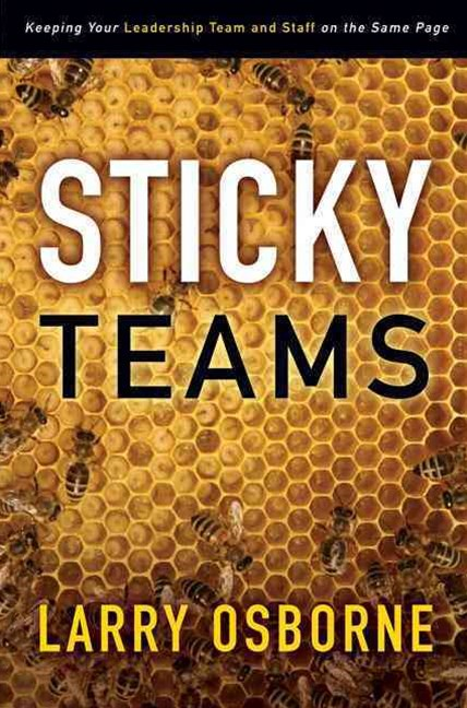 Sticky Teams: Keeping Your Leadership Team and Staff on the Same Page