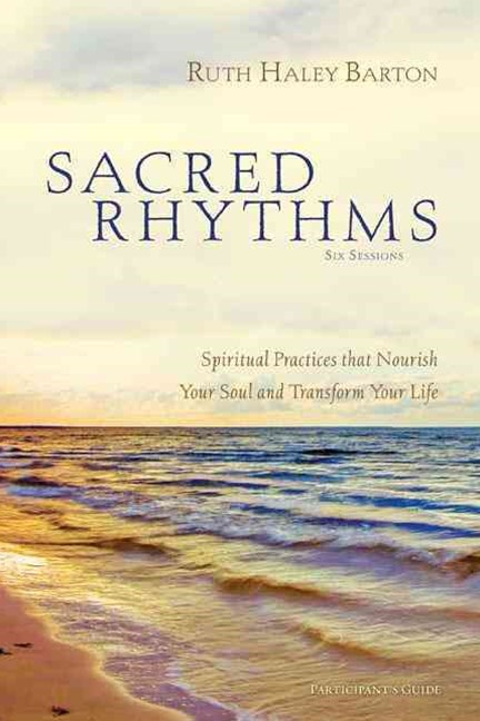 Sacred Rhythms Participant's Guide