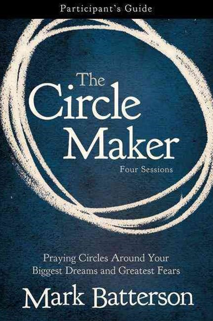 The Circle Maker: Participant's Guide