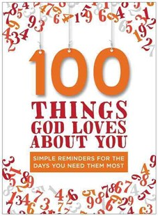 100 Things God Loves About You by Zondervan (9780310343868) - HardCover - Religion & Spirituality Christianity