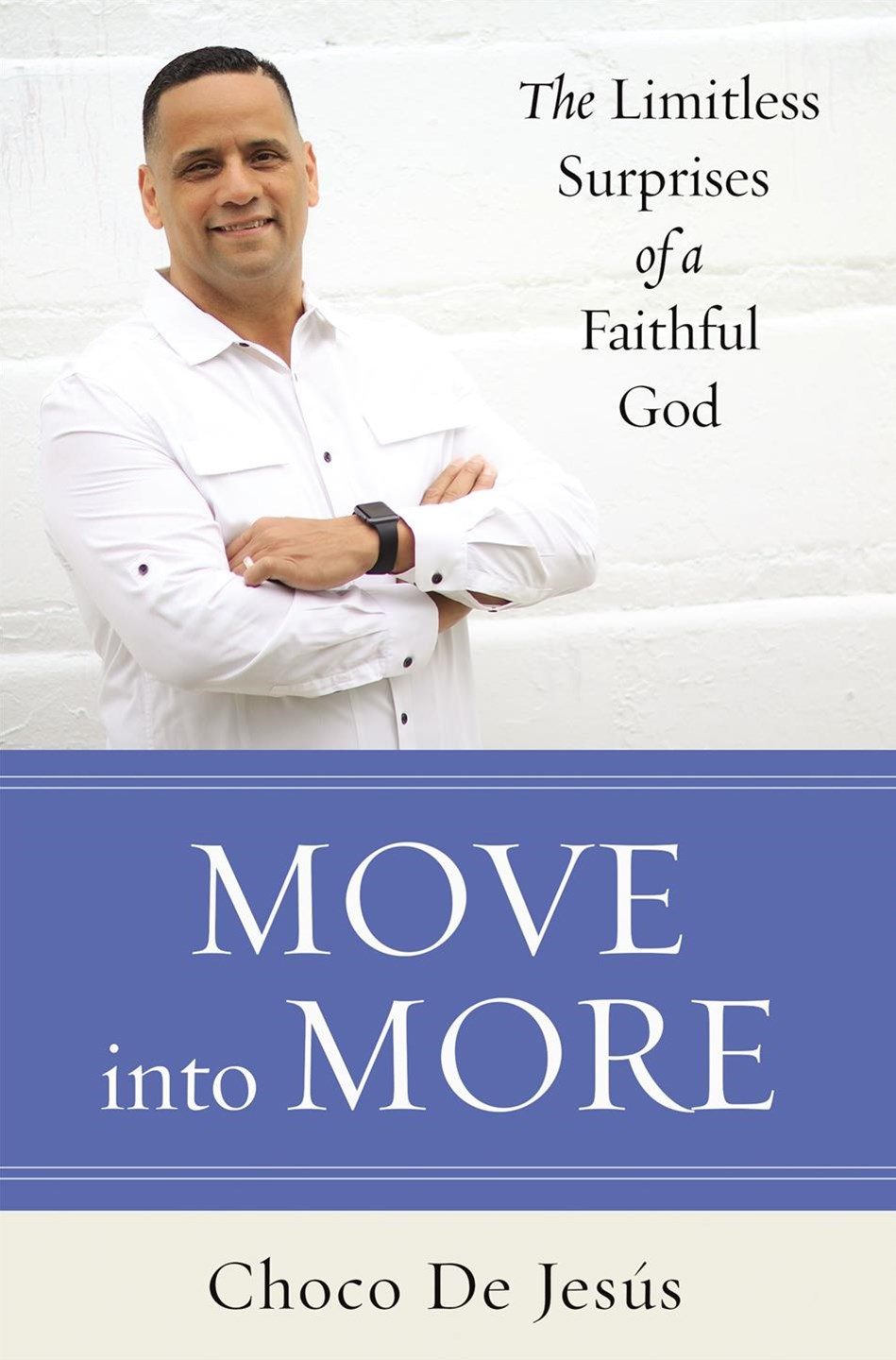 Move Into More: The Limitless Surprises Of A Faithful God