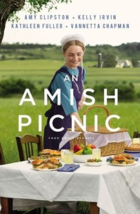 An Amish Picnic by Amy Clipston, Vannetta Chapman, Kelly Irvin, Kathleen Fuller (9780310357889) - PaperBack - Modern & Contemporary Fiction General Fiction