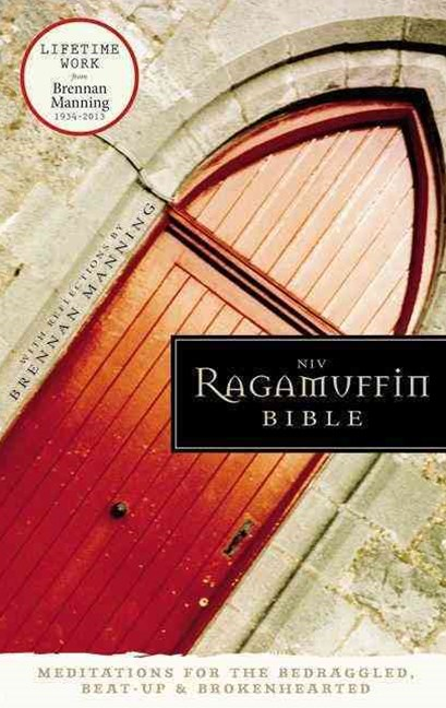 NIV Ragamuffin Bible: Meditations for the Bedraggled, Beat-Up, and Brokenhearted