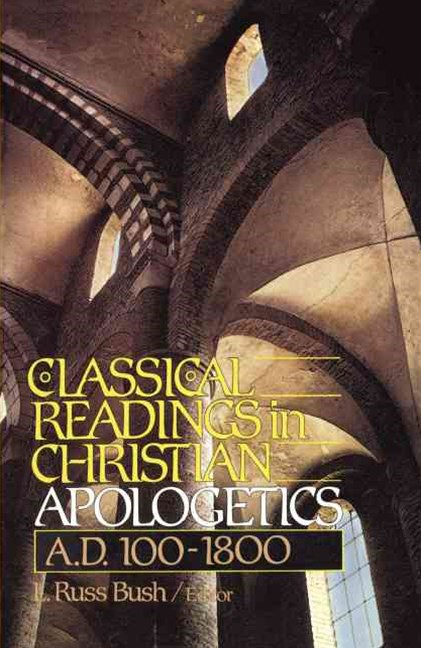 Classical Readings in Christian Apologetics