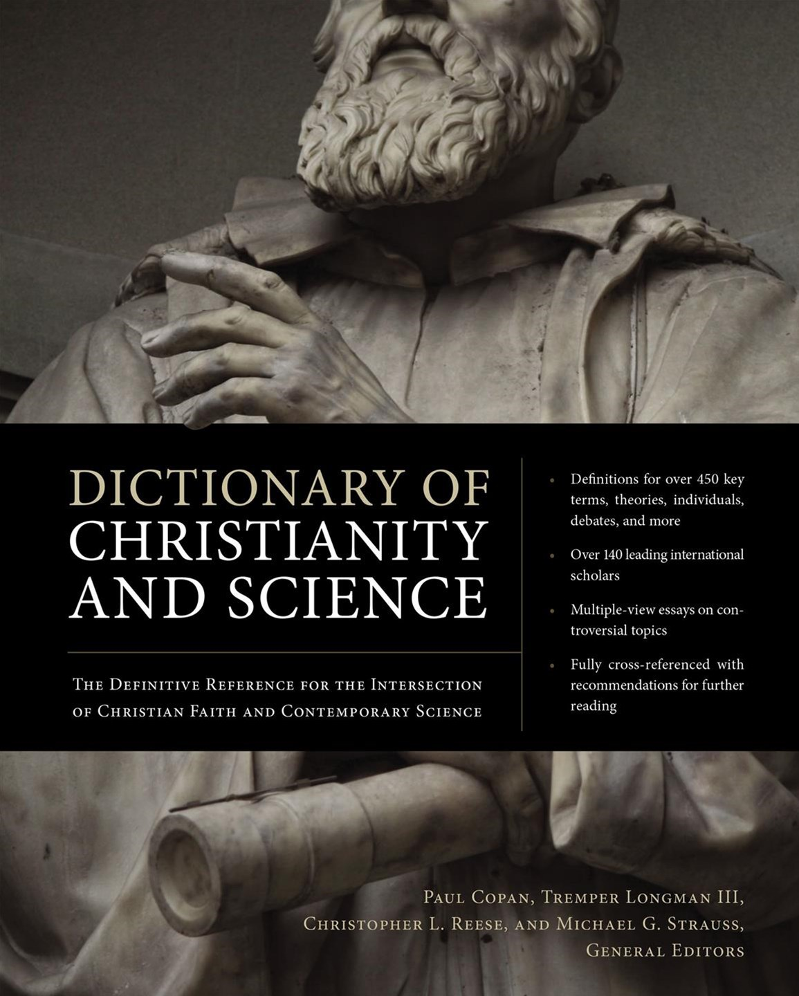Dictionary Of Christianity And Science: The Definitive Reference For TheIntersection Of Christian F