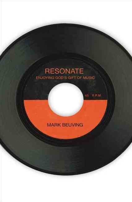 Resonate: Enjoying God's Gift of Music